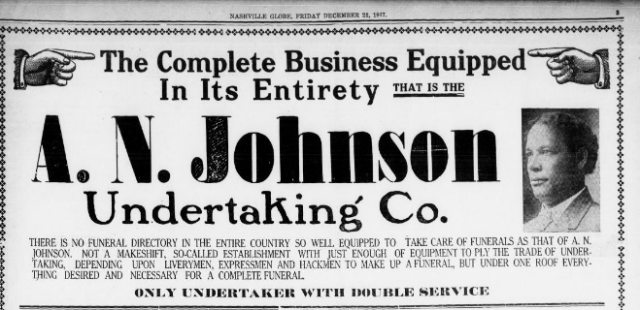 A.N. Johnson Undertaking Co. advertisement in the Nashville Globe, December 21, 1917. The ad emphasizes the growing to need to have all the goods and services under one roof. Courtesy of the Library of Congress.